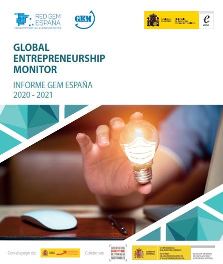 Global Entrepreneurship Monitor. Informe GEM España 2020-2021  GEM