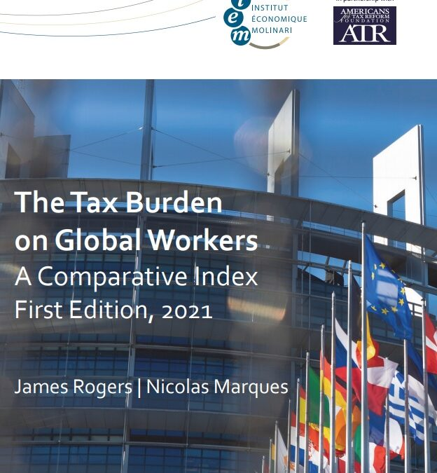 The Tax Burden on Global Workers. A Comparative Index. First Edition, 2021.  James Rogers | Nicolas Marques (Institut Économique Molinari y Americans for Tax Reform Foundation)